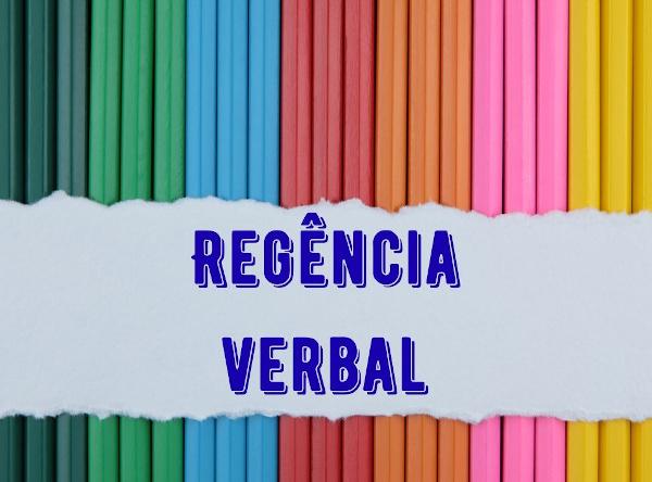 A regência verbal pressupõe a relação de subordinação entre verbos e nomes.