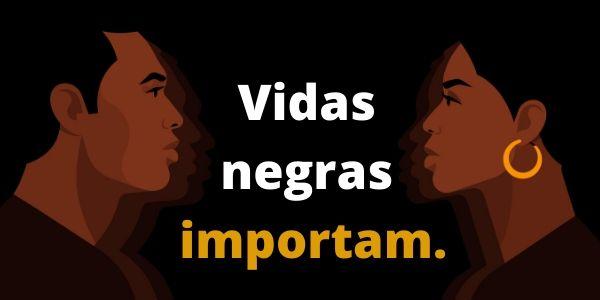 Vidas negras importam! O cartaz chama a atenção para a importância de lutar-se contra o racismo.