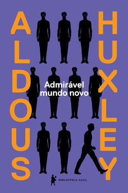 Capa do livro Admirável mundo novo, de Aldous Huxley, publicado com o selo Biblioteca Azul da Globo Livros. [1]
