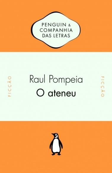 Capa do livro O Ateneu, de Raul Pompeia, publicado pela editora Companhia das Letras. [1]