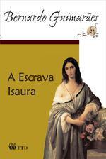 """Capa do livro """"A escrava Isaura"""", de Bernardo Guimarães, publicado pela editora FTD.[1]"""