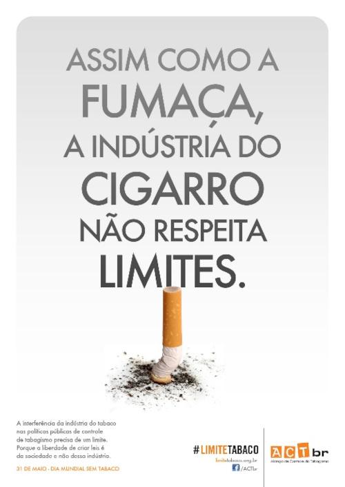 """Propaganda com um cigarro apagado e a frase """"Assim como a fumaça, a indústria do cigarro não respeita limites""""."""