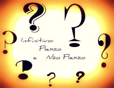 A flexão do infinitivo se encontra relacionada a pressupostos específicos