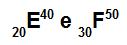 Os átomos E e F são isótonos