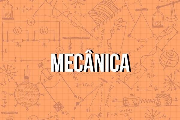 A mecânica é dividida em cinemática, dinâmica e estática.