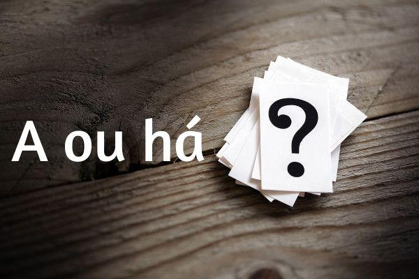 """O uso de """"há"""" e """"a"""" pode gerar muitas dúvidas."""