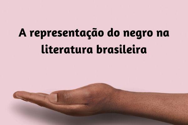 A representação do negro na literatura brasileira ainda ocorre de forma discreta e discriminatória, na maioria das vezes.