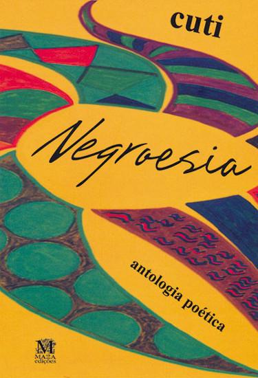 Negroesia é uma antologia poética que reflete sobre o lugar do negro na sociedade brasileira. [5]
